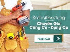 Kết nối tiêu dùng - Chuyên gia công cụ, dụng cụ