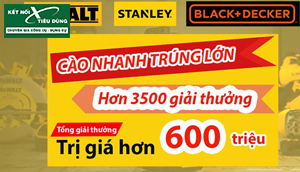 Stanley - DeWALT - Black & Decker Tri Ân Cuối Năm 2020 – Cào Nhanh Trúng Lớn Với Hơn 3500 Giải Thưởng Tổng Trị Giá Lên Đến 600 Triệu Đồng